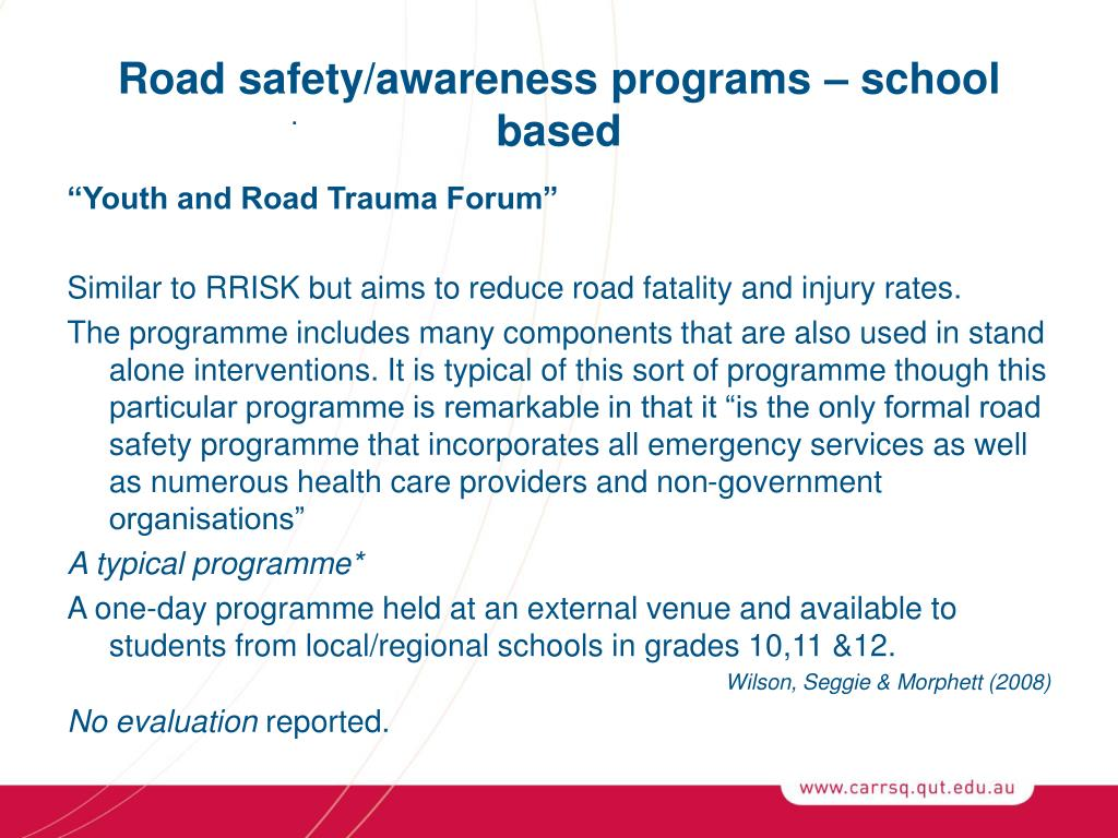 Road safety/awareness programs – school based