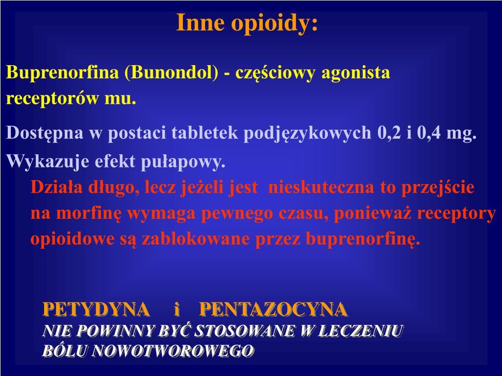 Inne opioidy: