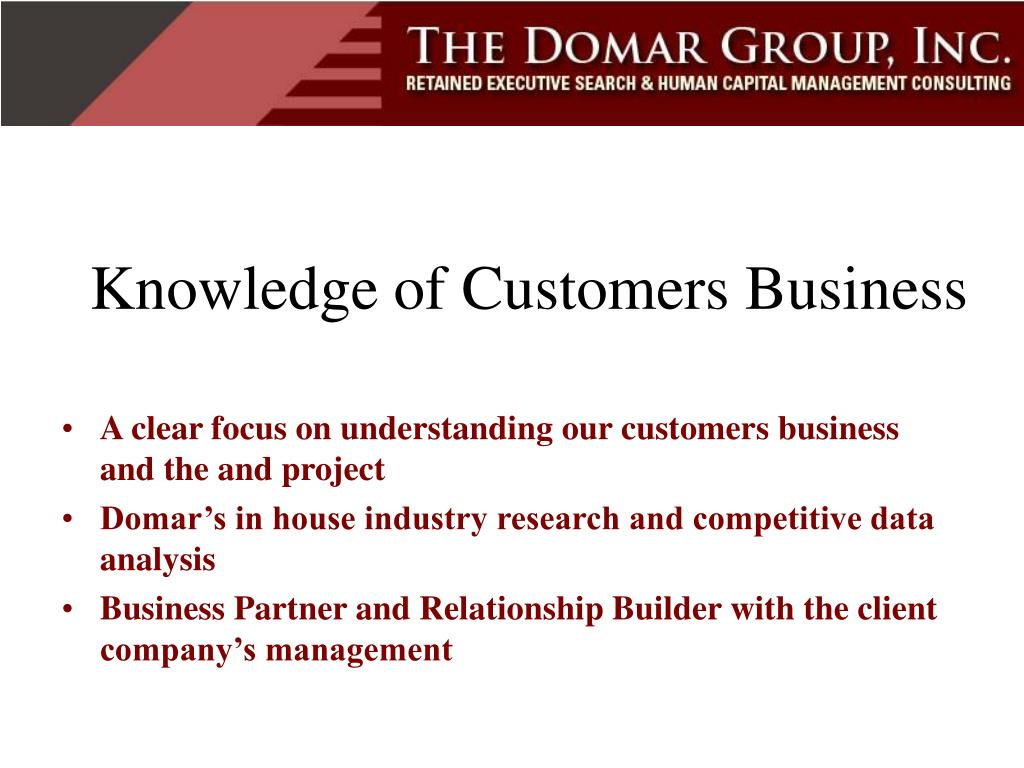 Knowledge of Customers Business