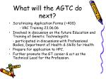 what will the agtc do next