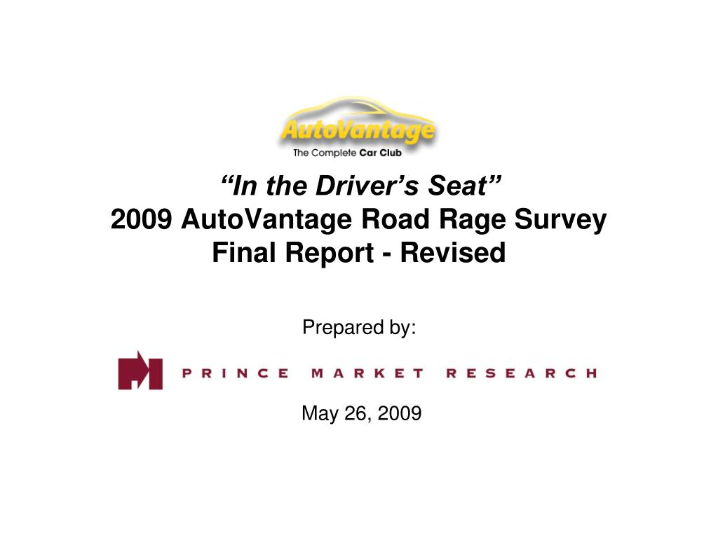 in the driver s seat 2009 autovantage road rage survey final report revised l.