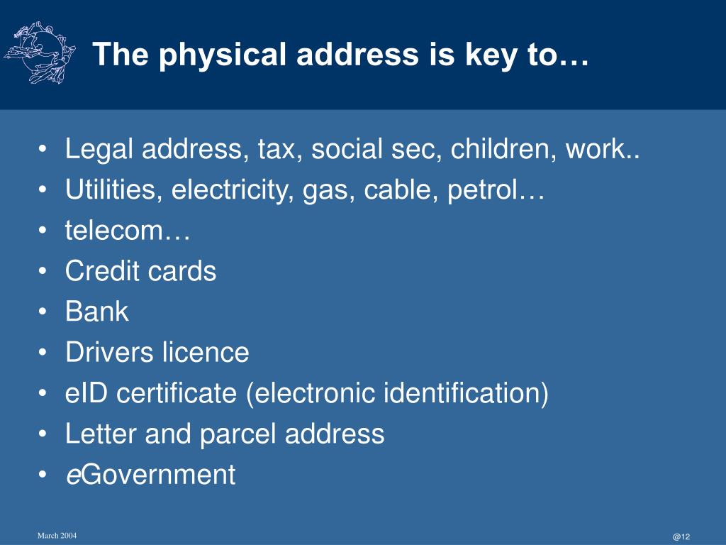 The physical address is key to…