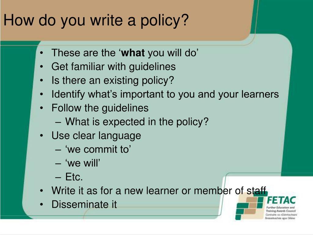 How do you write a policy?