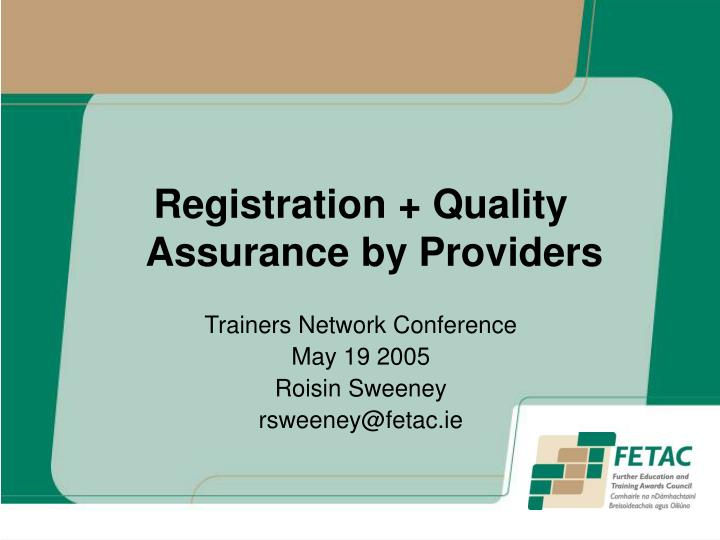 Registration + Quality Assurance by Providers