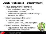 j2ee problem 3 deployment