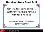 nothing like a good drill