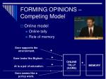 forming opinions competing model