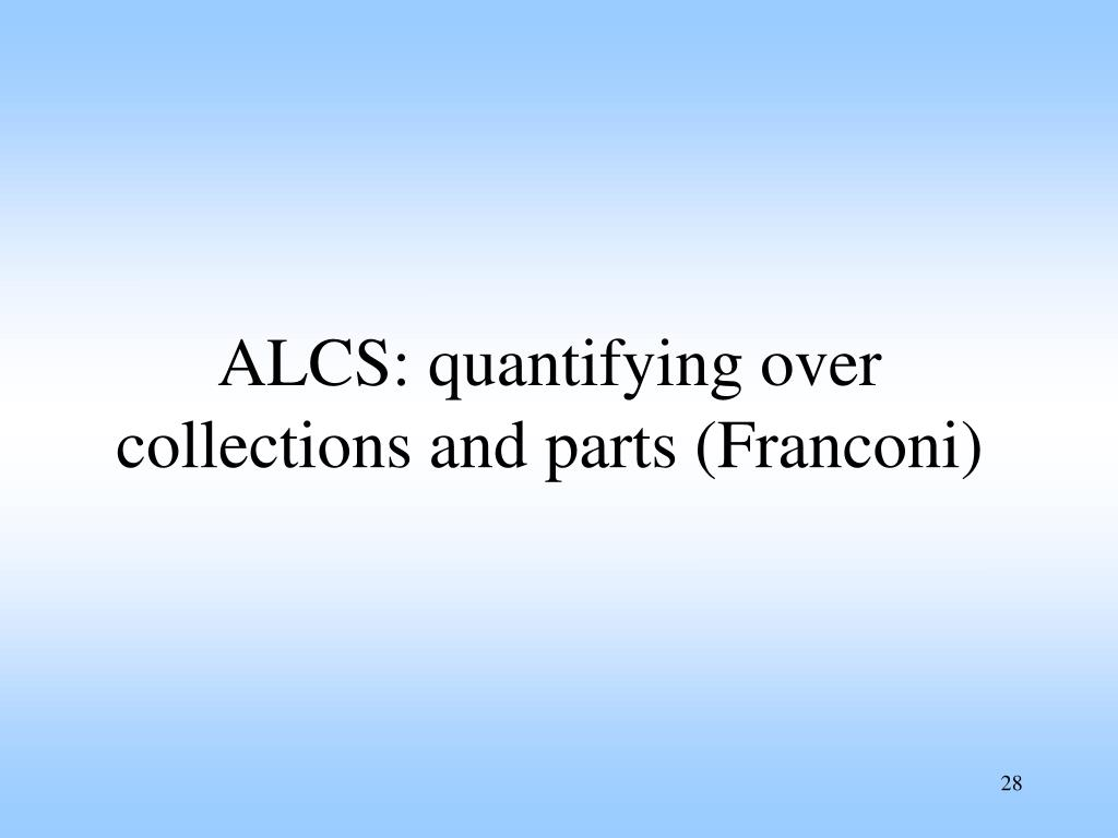 ALCS: quantifying over collections and parts (Franconi)