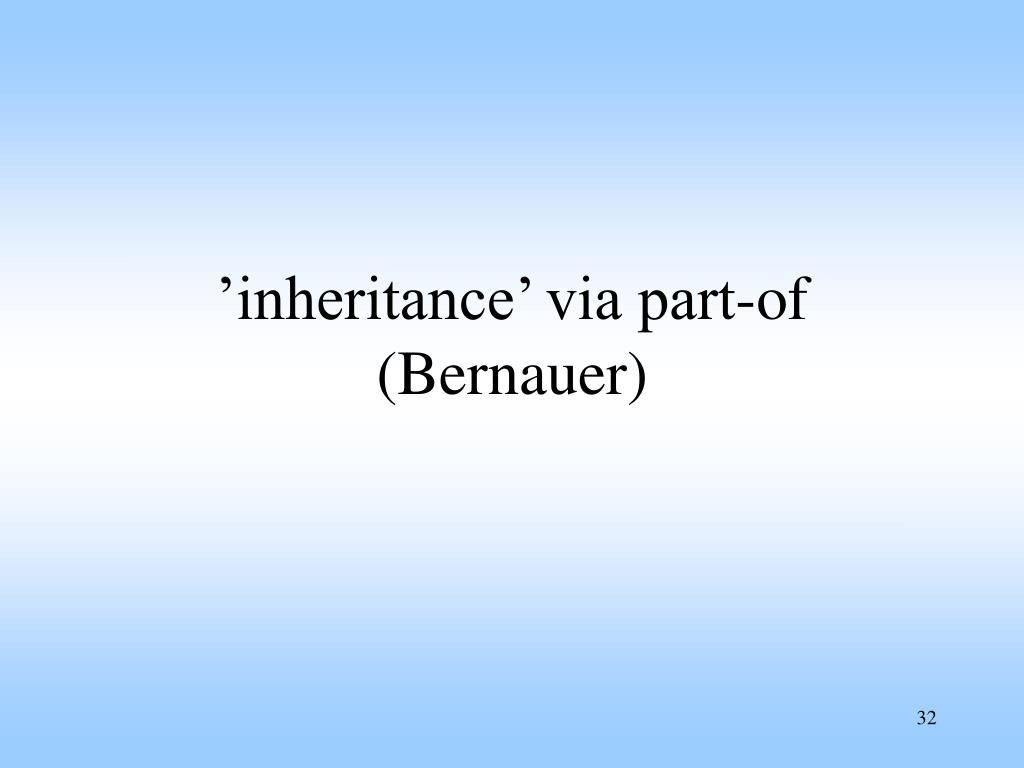 'inheritance' via part-of (Bernauer)