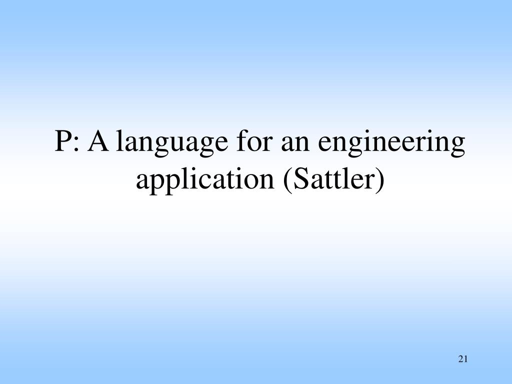 P: A language for an engineering application (Sattler)