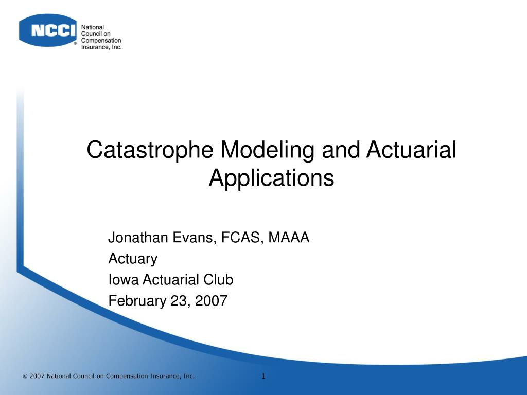 catastrophe modeling and actuarial applications l.