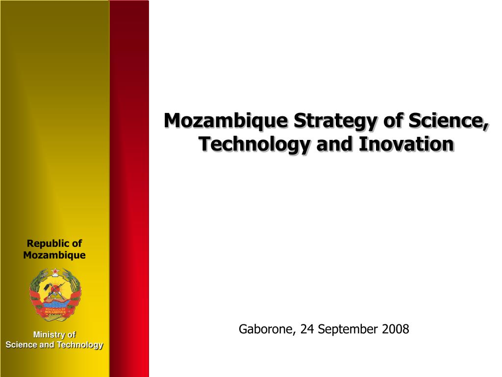 mozambique strategy of science technology and inovation l.