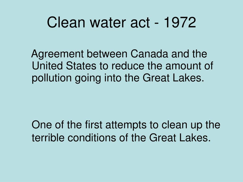 Clean water act - 1972