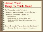 henson trust things to think about