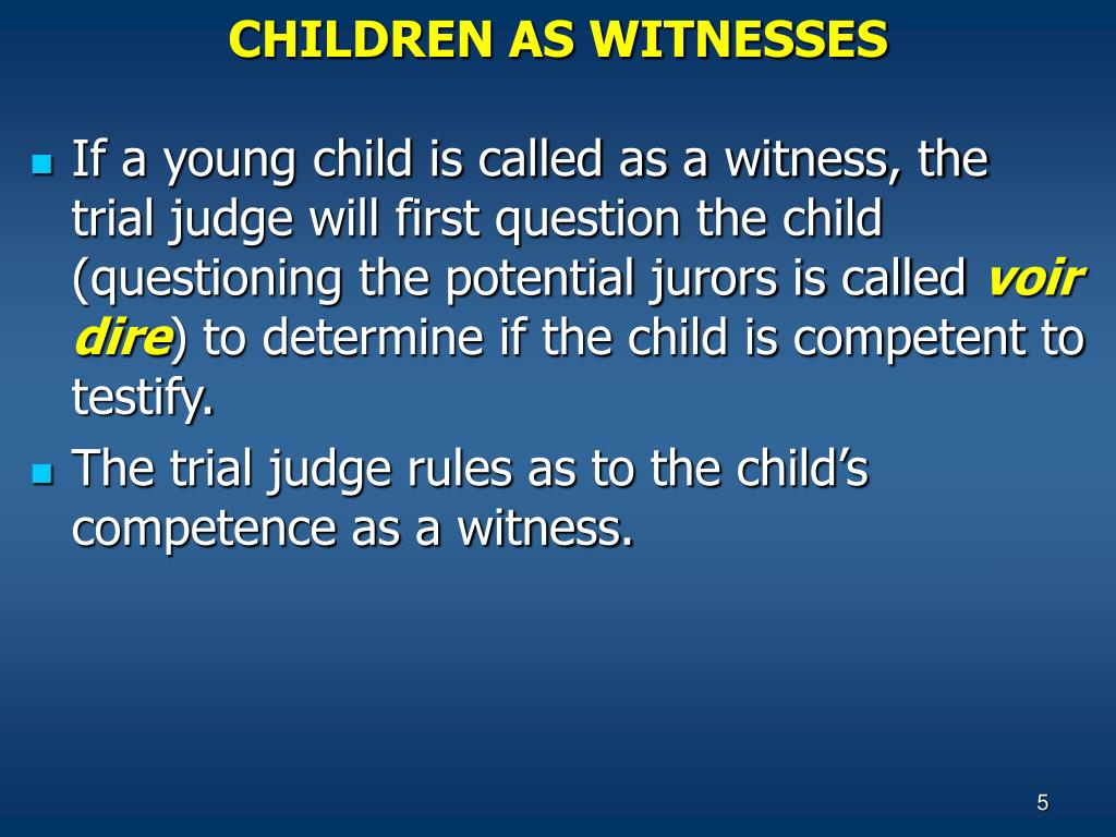 CHILDREN AS WITNESSES