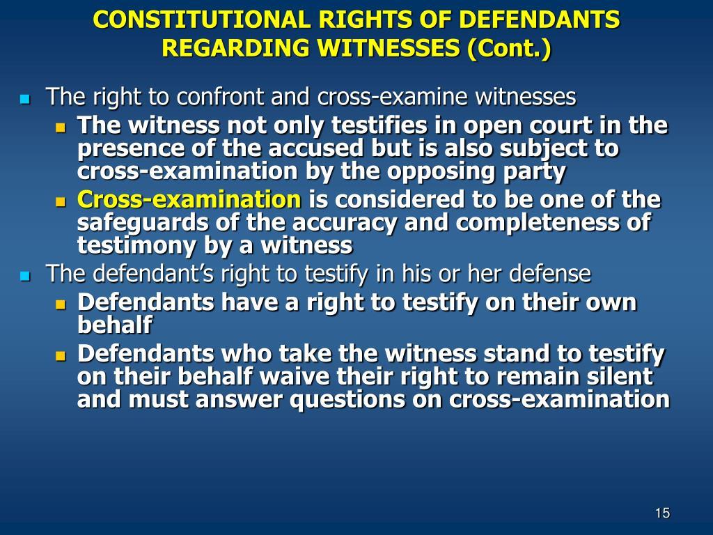 CONSTITUTIONAL RIGHTS OF DEFENDANTS REGARDING WITNESSES (Cont.)