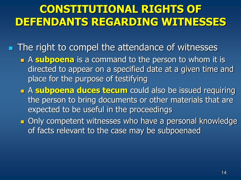 CONSTITUTIONAL RIGHTS OF DEFENDANTS REGARDING WITNESSES