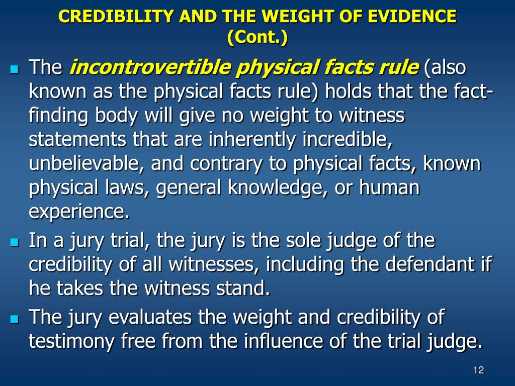 CREDIBILITY AND THE WEIGHT OF EVIDENCE (Cont.)