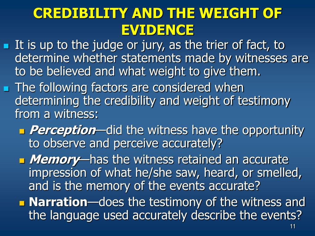 CREDIBILITY AND THE WEIGHT OF EVIDENCE
