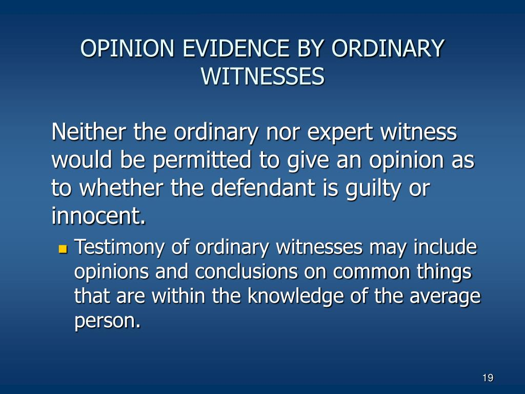 OPINION EVIDENCE BY ORDINARY WITNESSES