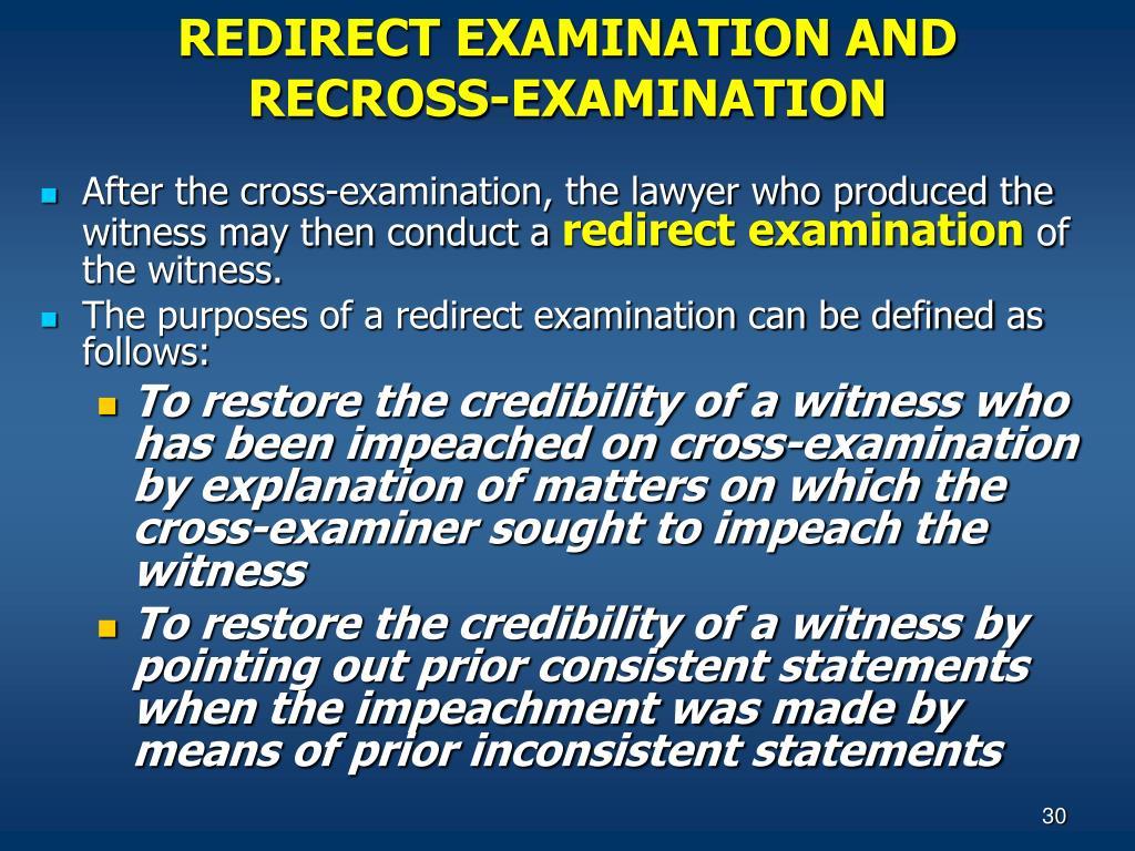REDIRECT EXAMINATION AND RECROSS-EXAMINATION