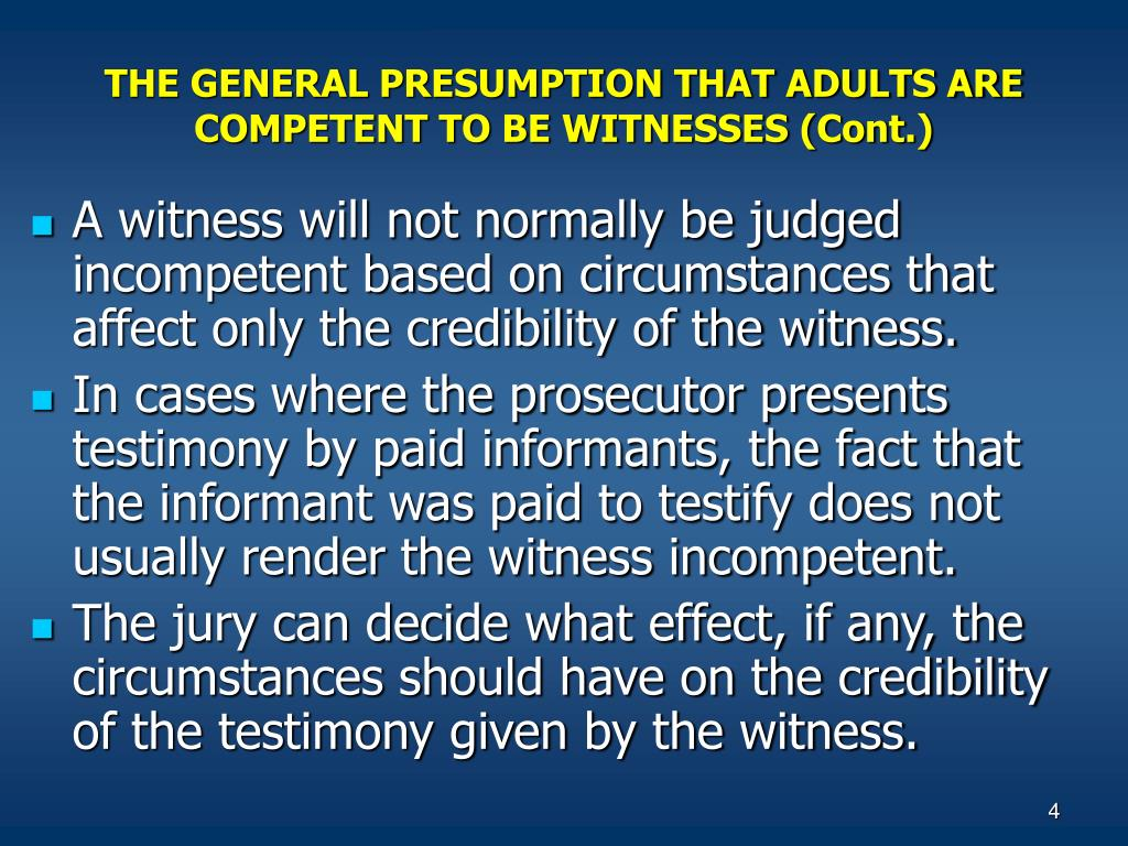 THE GENERAL PRESUMPTION THAT ADULTS ARE COMPETENT TO BE WITNESSES (Cont.)