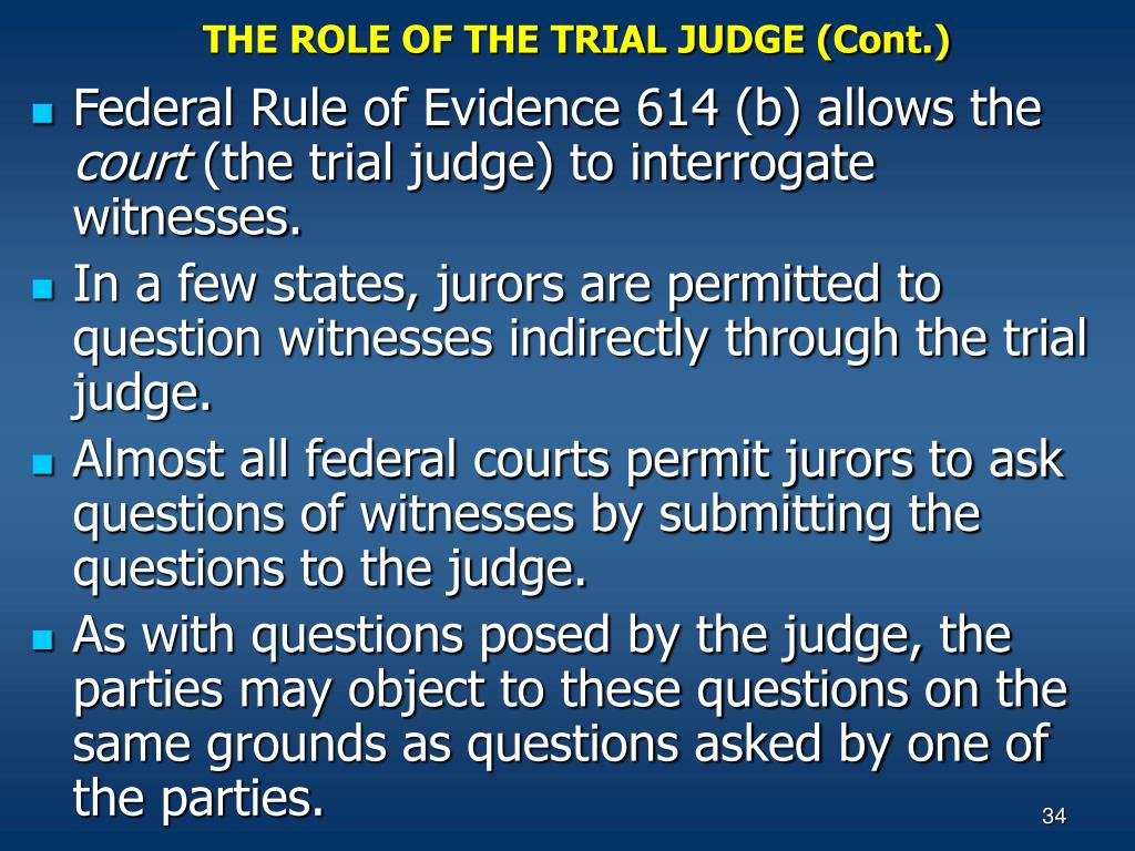 THE ROLE OF THE TRIAL JUDGE (Cont.)