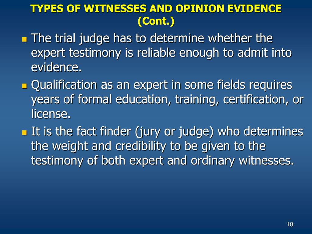 TYPES OF WITNESSES AND OPINION EVIDENCE (Cont.)
