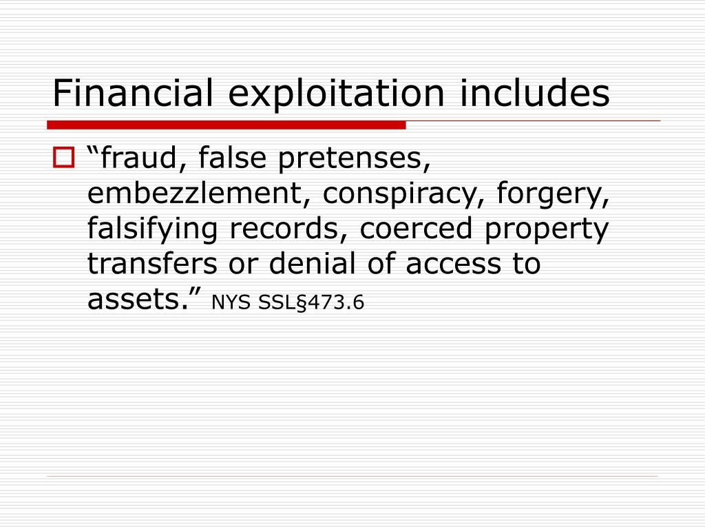 Financial exploitation includes