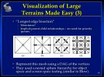 visualization of large terrains made easy 3