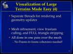 visualization of large terrains made easy 4