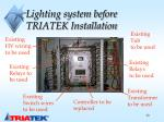 lighting system before triatek installation