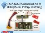 triatek s conversion kit to retrofit low voltage switching