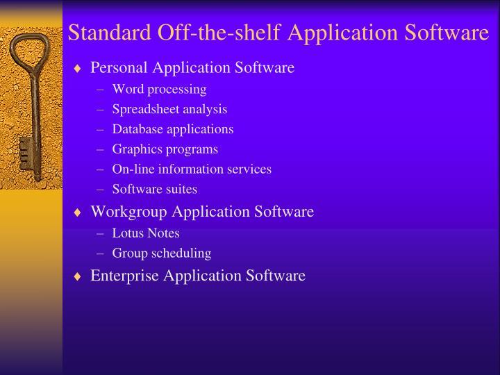 Standard Off-the-shelf Application Software