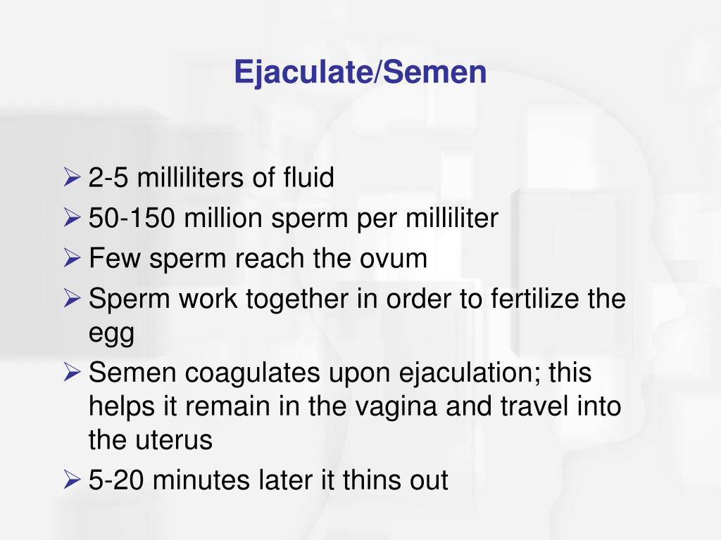 Ejaculate/Semen