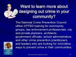 want to learn more about designing out crime in your community