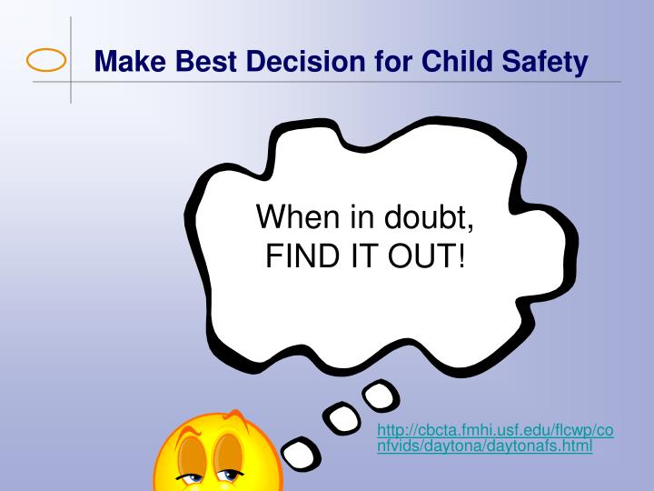 Make Best Decision for Child Safety
