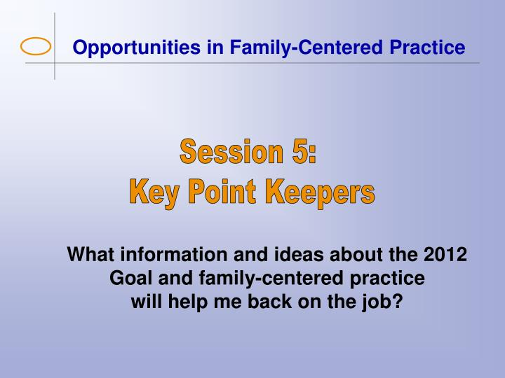 Opportunities in Family-Centered Practice