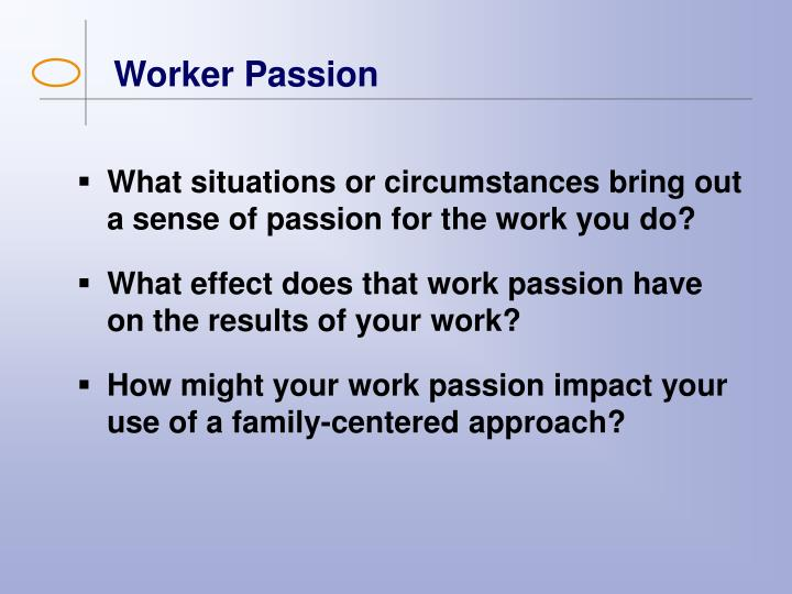 Worker Passion
