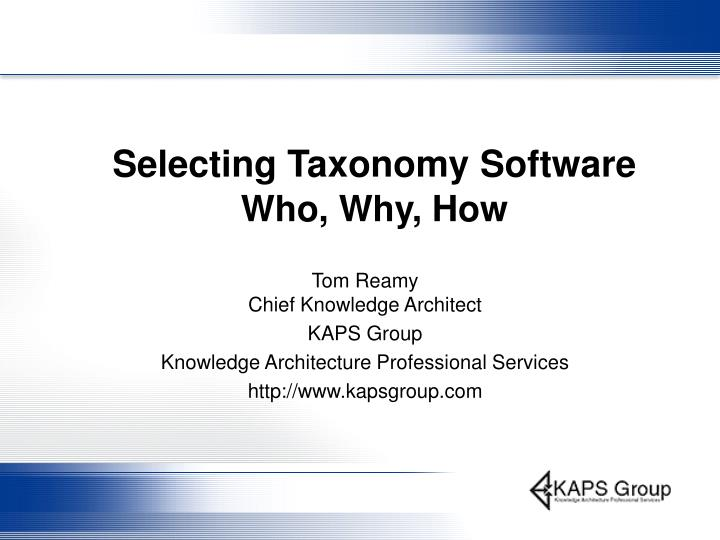 Selecting taxonomy software who why how