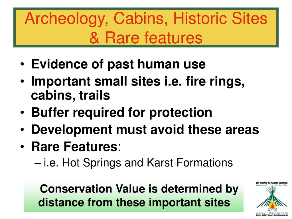 Archeology, Cabins, Historic Sites & Rare features