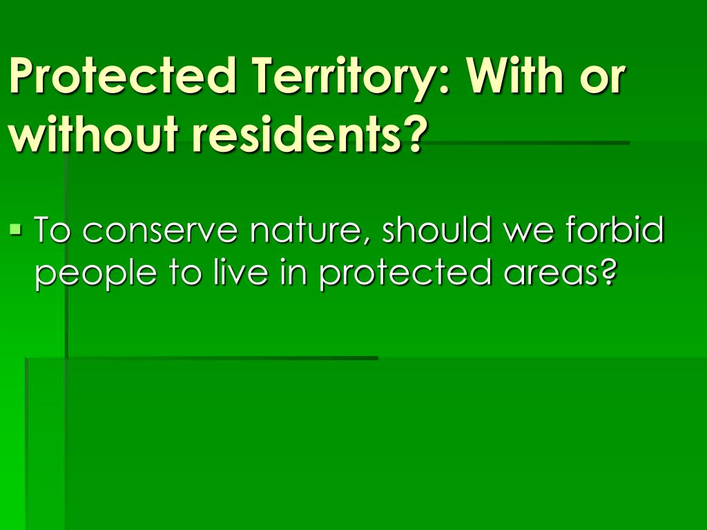 Protected Territory: With or without residents?