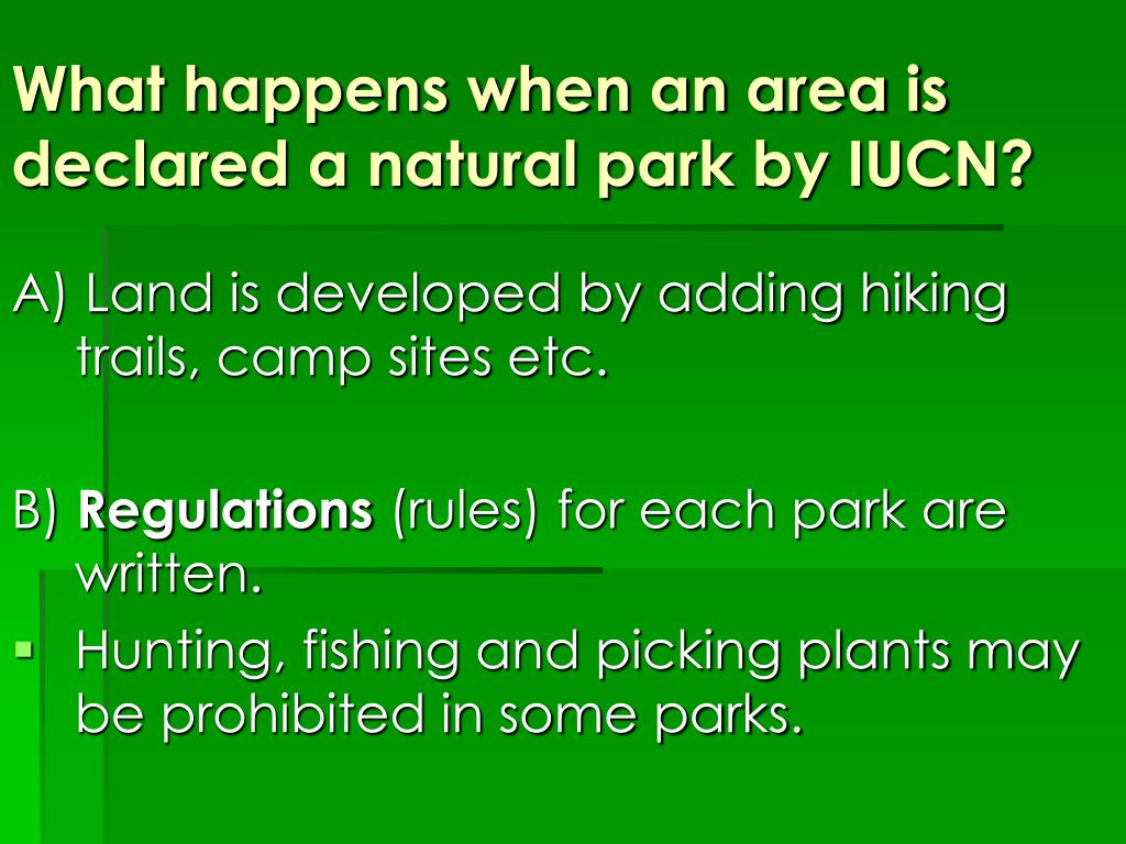 What happens when an area is declared a natural park by IUCN?