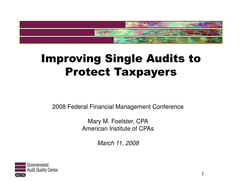 improving single audits to protect taxpayers