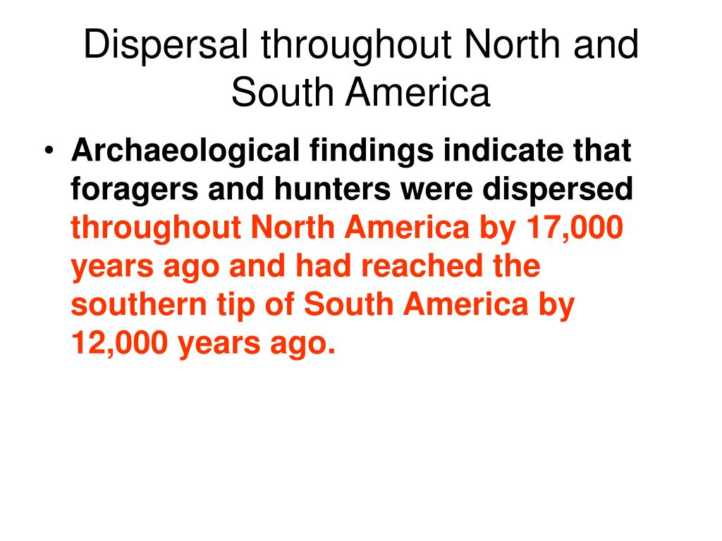 Dispersal throughout North and South America