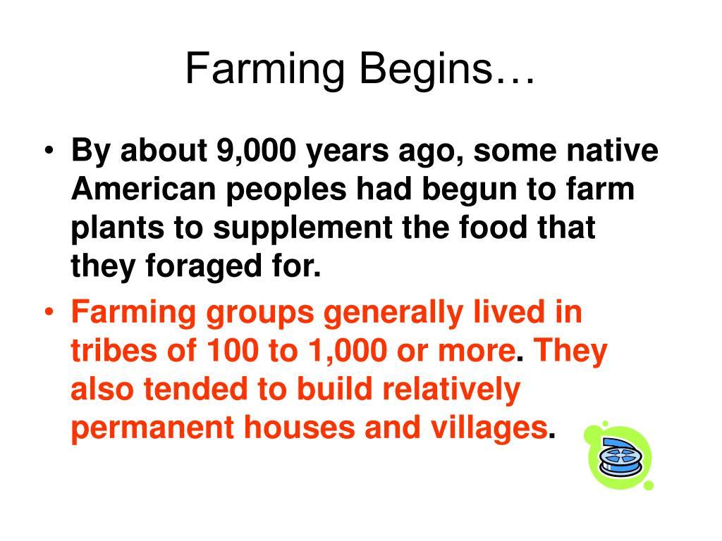 Farming Begins…