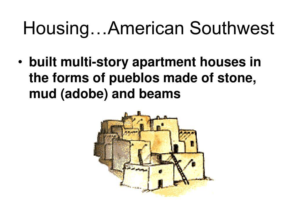 Housing…American Southwest