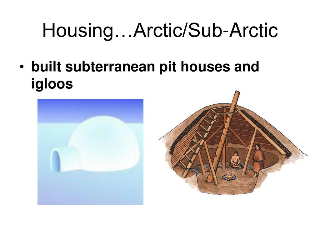 Housing…Arctic/Sub-Arctic