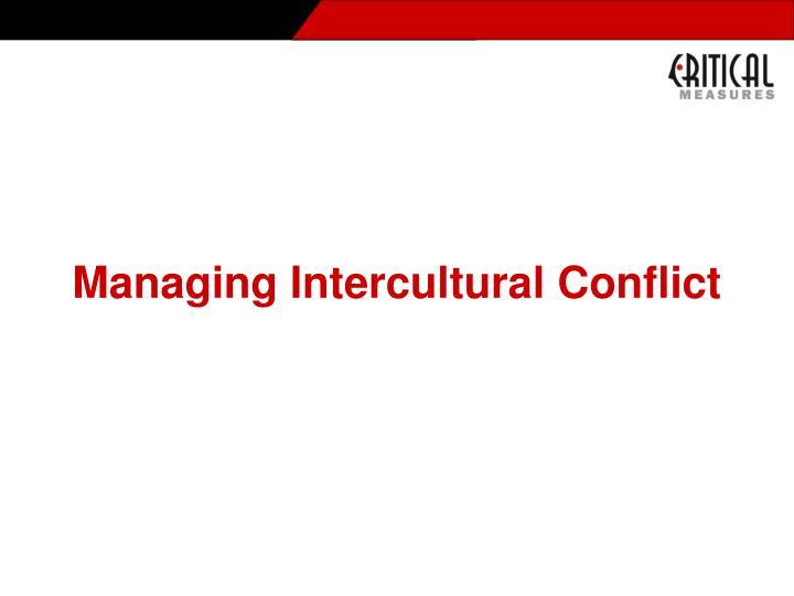 Managing Intercultural Conflict