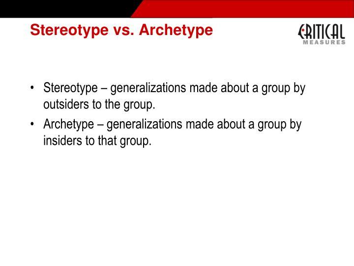 Stereotype vs. Archetype